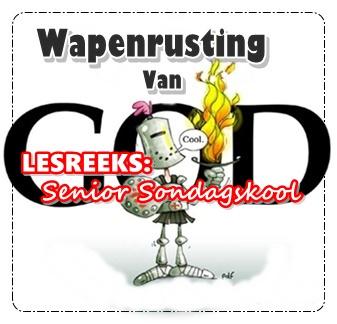 LESREEKS - Senior Sondagskool - Wapenrusting van God