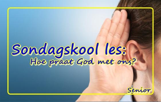 Sondagskool les - Hoe praat God met ons - Seniors