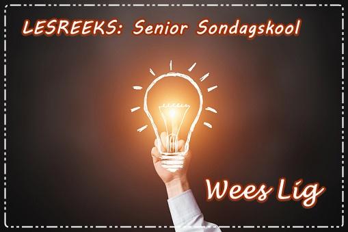 LESREEKS - Senior Sondagskool - Wees lig