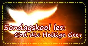 Sondagskool les - God die Heilige Gees - Senior