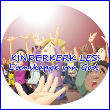 Kinderkerk les - Eienskappe van God