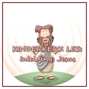 Kinderkerk les - Inleiding - Jesus
