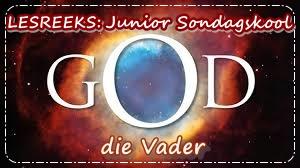 LESREEKS - Junior Sondagskool - God die Vader