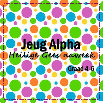 Jeug Alpha - HG naweek - Gr 4-6
