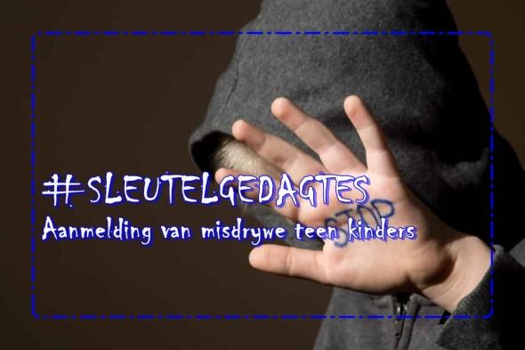 Sleutelgedagtes - Aanmelding van misdrywe teen kinders
