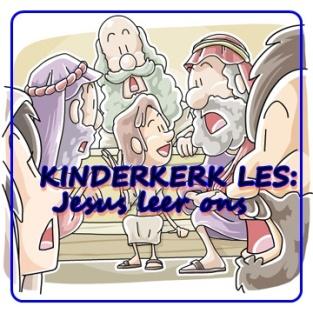 Kinderkerk les - Jesus leer ons