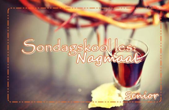 Sondagskool les - Nagmaal - Senior