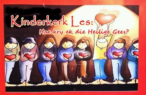 Kinderkerk les - Hoe kry ek die Heilige Gees