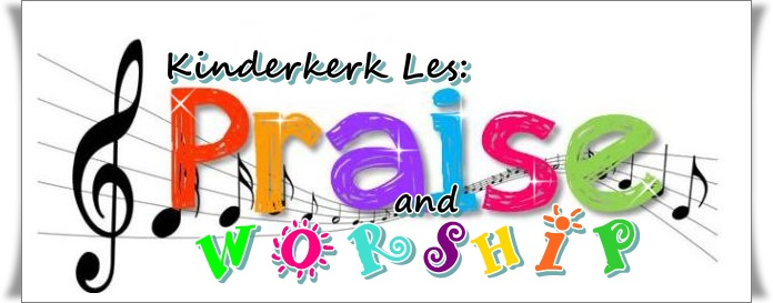 Kinderkerk les - Praise and worship