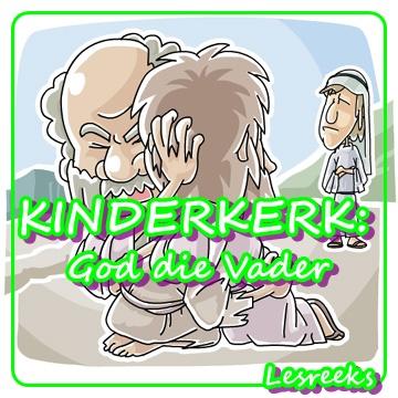 Kinderkerk Lesreeks - God die Vader