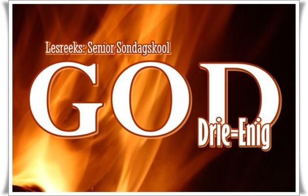 Lesreeks - Senior Sondagskool - God - Drie-Enig