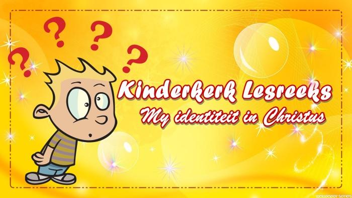 KINDERKERK LESREEKS - My ID in Christus