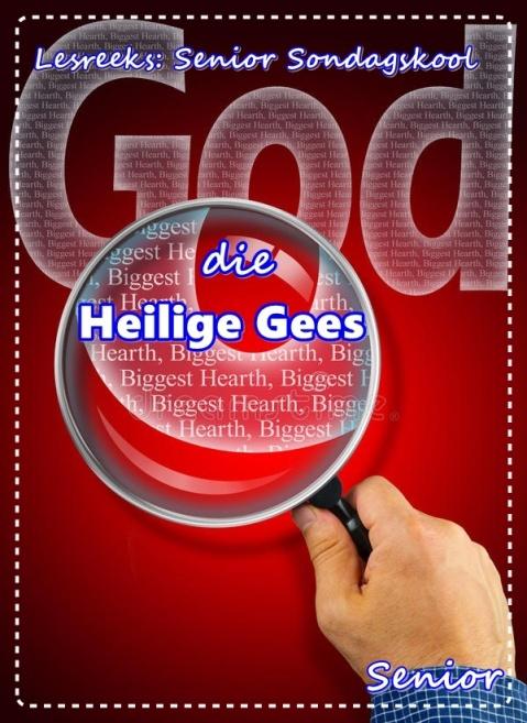LESREEKS - Senior Sondagskool - God die Heilige Gees - Senior