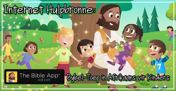 Bybel-Toep in Afrikaans vir kinders