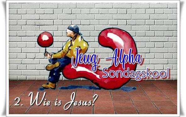 2. groot - wie is Jesus