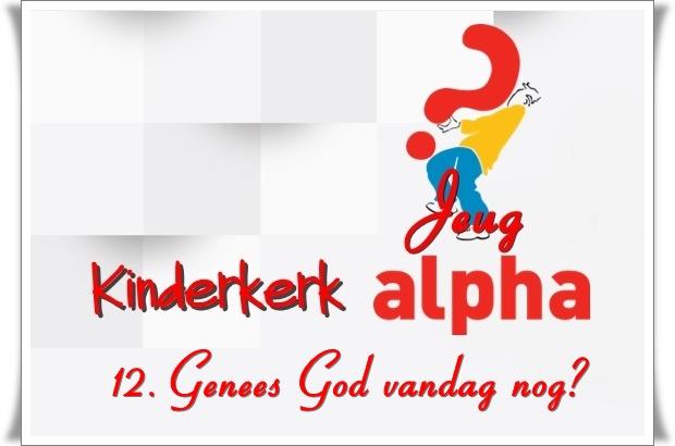 12. groot - genees God vandag nog